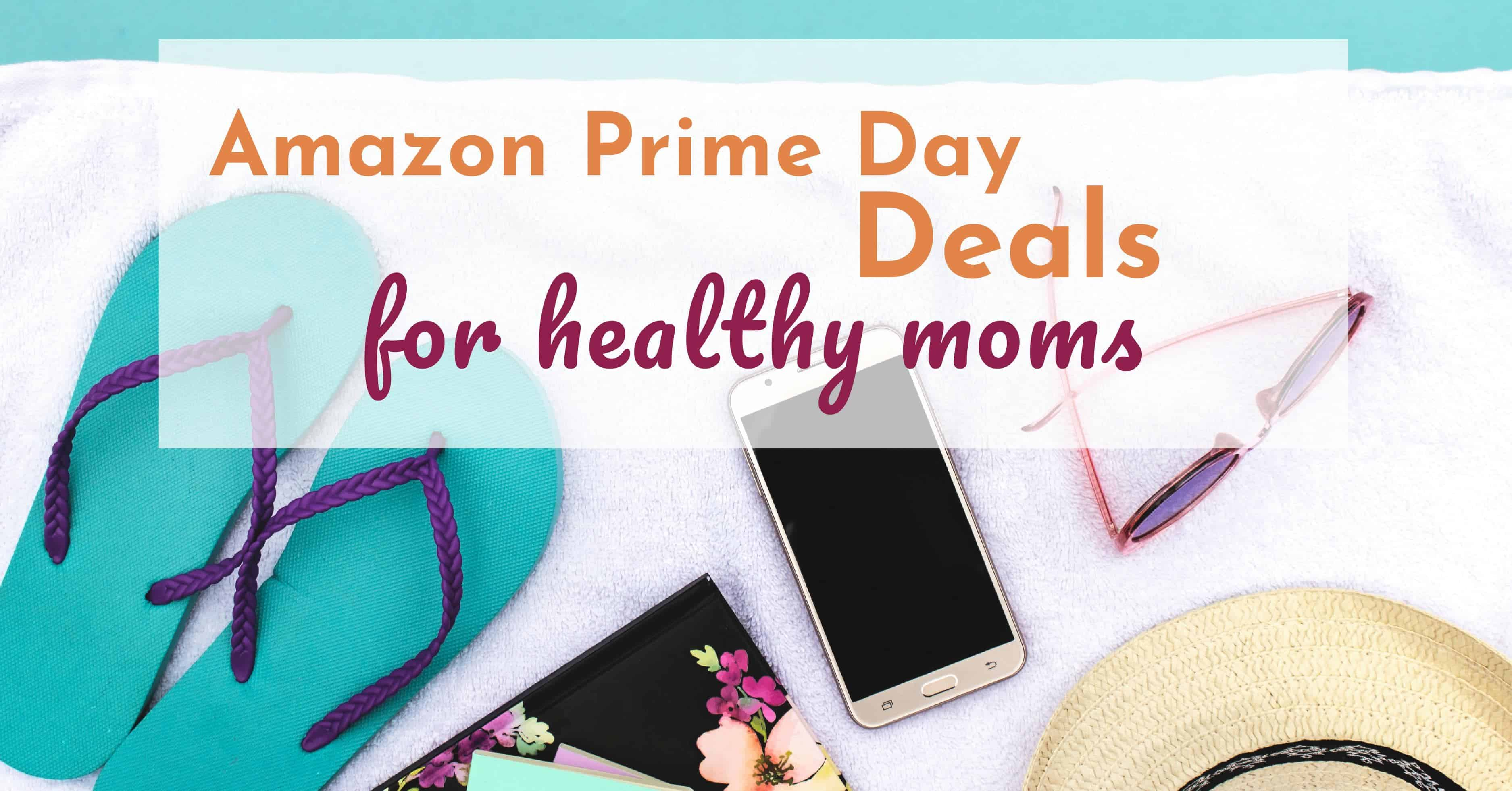 Amazon Prime Day Deals for Healthy Moms • Lunch with Leah