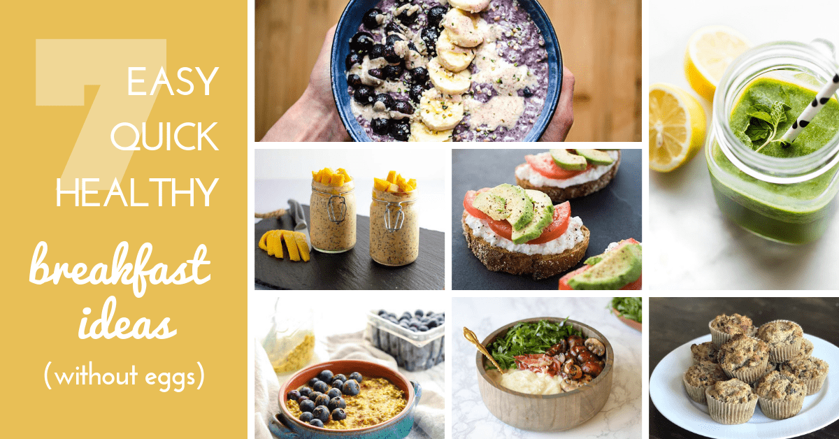 What To Make For Breakfast 7 Easy Quick Healthy Ideas Without Eggs Lunch With Leah